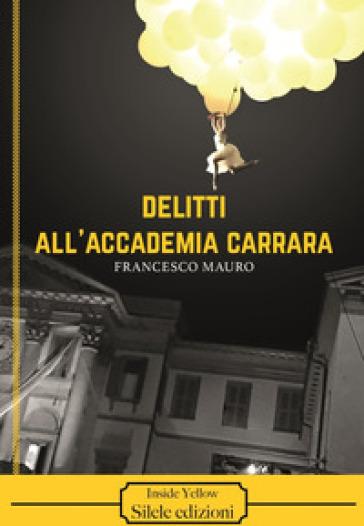 Delitti all'Accademia Carrara - Francesco Mauro   Thecosgala.com