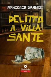 Delitto a Villa Sante - Francesco Giannetti