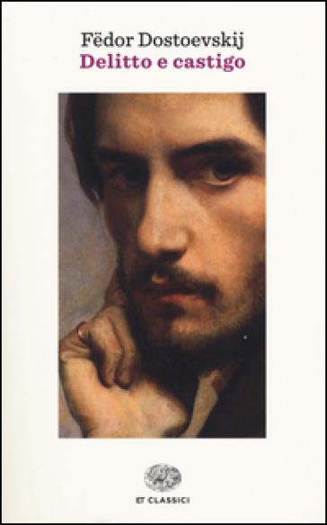 Delitto e castigo - Fedor Michajlovic Dostoevskij |