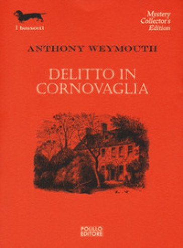 Delitto in Cornovaglia - Anthony Weymouth |