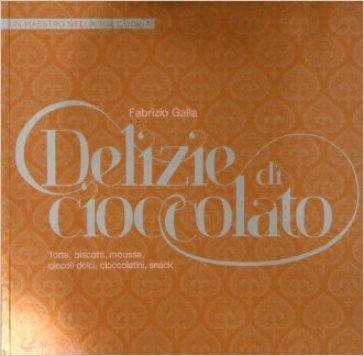 Delizie al cioccolato - Fabrizio Galla |