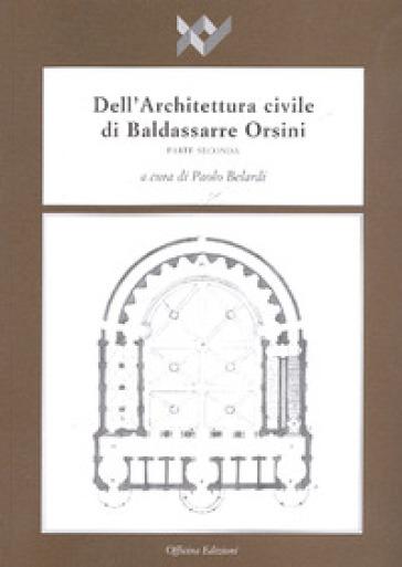 Dell'architettura civile di Baldassarre Orsini. 2. - P. Belardi | Rochesterscifianimecon.com