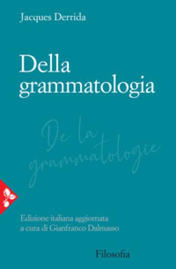 Della grammatologia - Jacques Derrida  