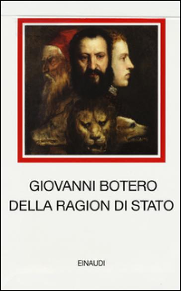Della ragion di Stato - Giovanni Botero  