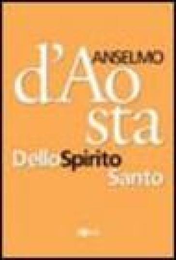 Dello Spirito Santo - Anselmo d'Aosta (Sant')  