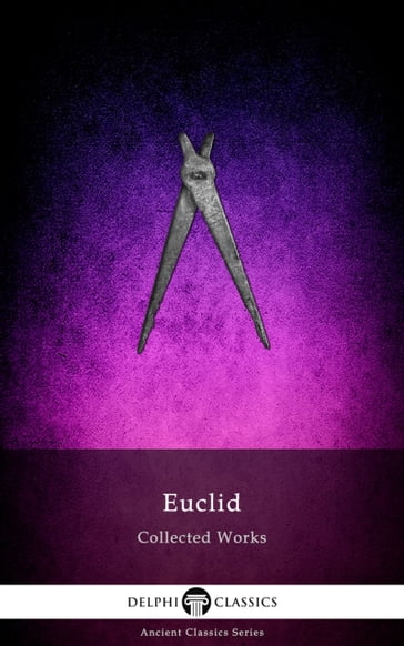 Delphi Collected Works of Euclid (Illustrated)