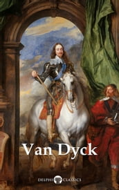 Delphi Complete Paintings of Anthony van Dyck (Illustrated)