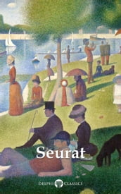 Delphi Complete Paintings of Georges Seurat (Illustrated)