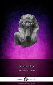 Delphi Complete Works of Manetho (Illustrated)