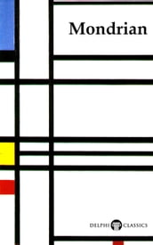 Delphi Complete Works of Piet Mondrian (Illustrated)