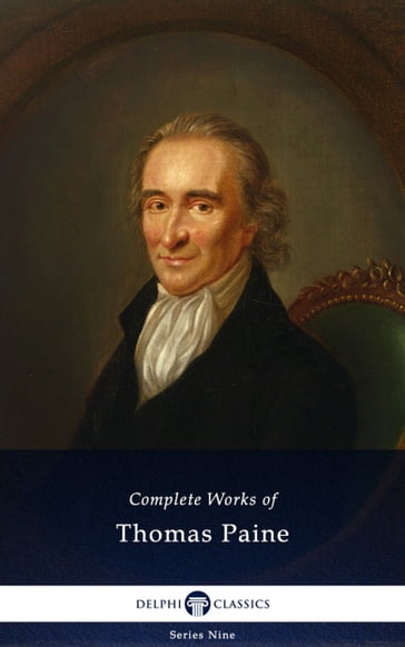 Delphi Complete Works of Thomas Paine (Illustrated)
