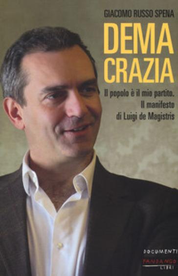 Demacrazia. Il popolo è il mio partito. Il manifesto di Luigi de Magistris - Giacomo Russo Spena   Kritjur.org