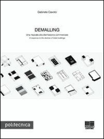 Demalling. Una risposta alla dismissione commerciale-A response to the demise of retail buildings. Ediz. bilingue - Gabriele Cavoto pdf epub