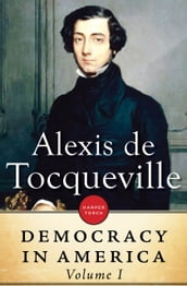 Democracy In America: Volume I