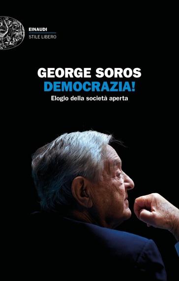 Democrazia! Elogio della società aperta - George Soros  