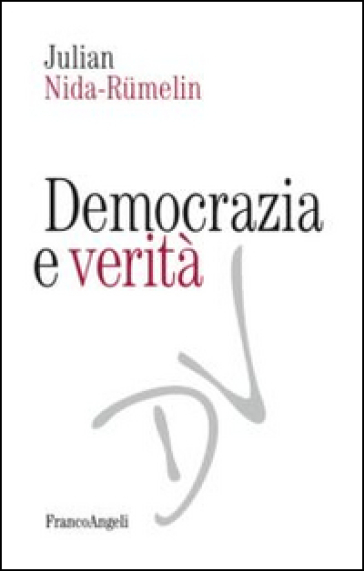 Democrazia e verità - Julian Nida-Rumelin | Rochesterscifianimecon.com