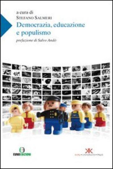 Democrazia, educazione e populismo - Stefano Salmeri   Rochesterscifianimecon.com