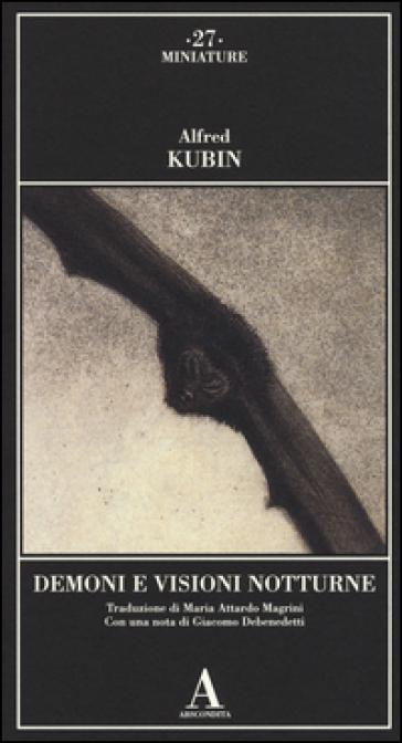 Demoni e visioni notturne - Alfred Kubin |