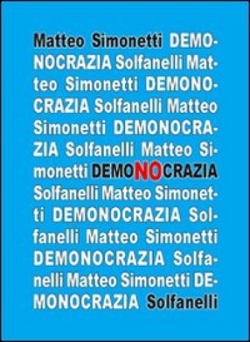 Demonocrazia. Critica all'inganno democratico