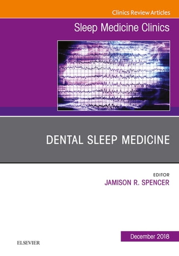 Dental Sleep Medicine, An Issue of Sleep Medicine Clinics E-Book