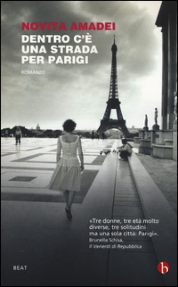 Dentro c'è una strada per Parigi - Novita Amadei |
