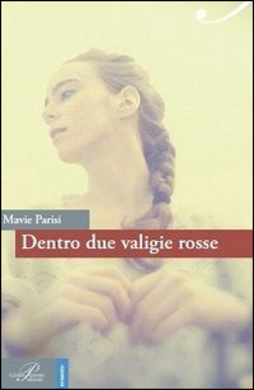 Dentro due valigie rosse - Mavie Parisi |