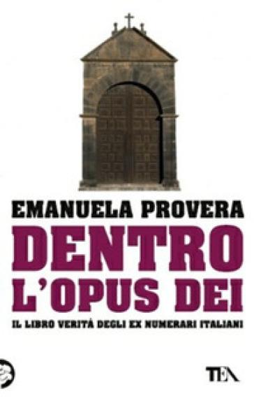 Dentro l'Opus Dei - Emanuela Provera |