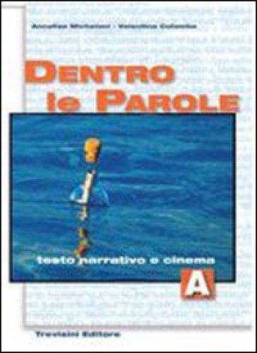 Dentro le parole. Per le Scuole superiori. Con CD Audio. 1: Testo narrativo e cinema - Annalisa Micheloni pdf epub