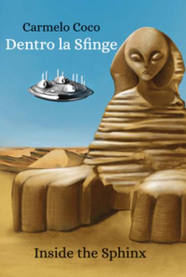 Dentro la sfinge. Inside the Sphinx - Carmelo Coco |