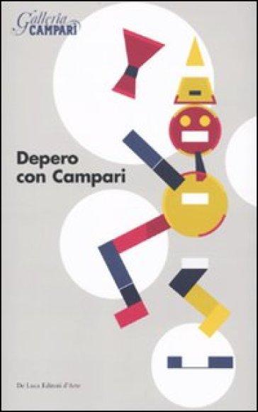 Depero con Campari. Catalogo della mostra (Sesto San Giovanni, 18 marzo-18 giugno 2010). Ediz. illustrata - M. Mojana |
