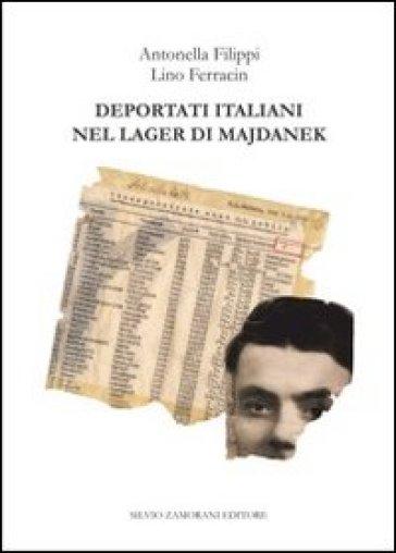 Deportati italiani nel lager di Majdanek - Antonella Filippi |