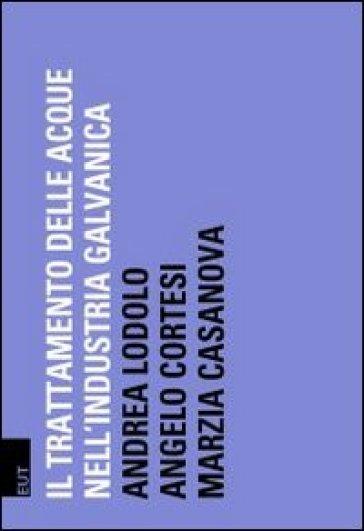 Depurazione delle acque nell'industria galvanica - Andrea Lodolo, Angelo Cortesi, Marzia ...