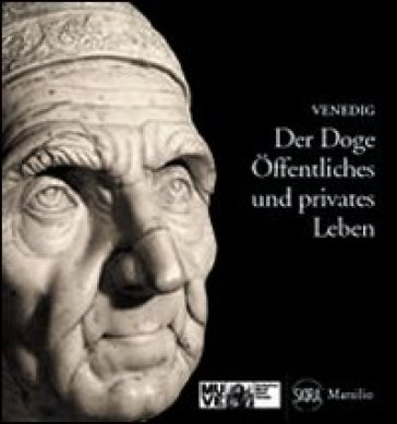Der Doge. Oeffentliches und privates Leben - Meri Sclosa |