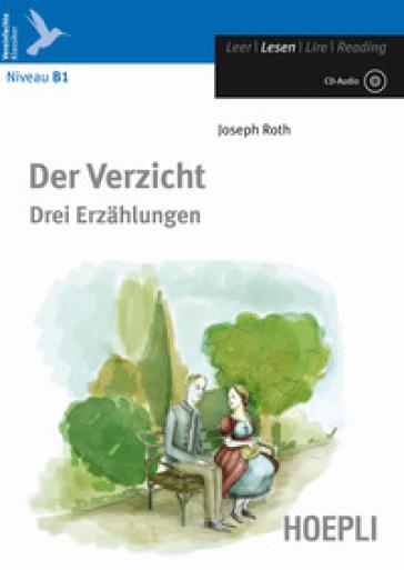 Der Verzicht. Drei Erzahlungen. Con CD-Audio - Joseph Roth  
