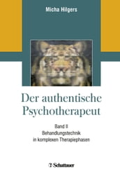Der authentische Psychotherapeut - Band II