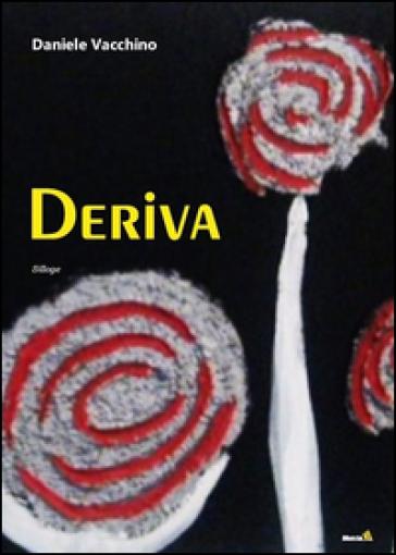 Deriva - Daniele Vacchino |