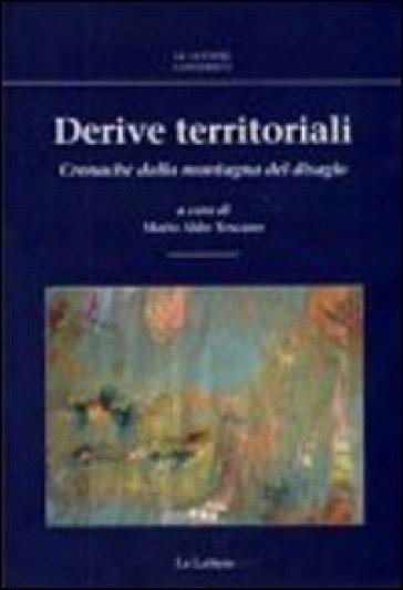 Derive territoriali. Cronache dalla montagna del disagio - M. A. Toscano |