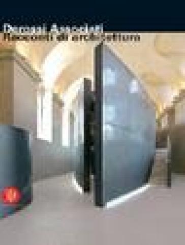 Derossi Associati. Racconti di architettura. Catalogo della mostra (Torino, 13 maggio-23 luglio 2006). Ediz. italiana e inglese