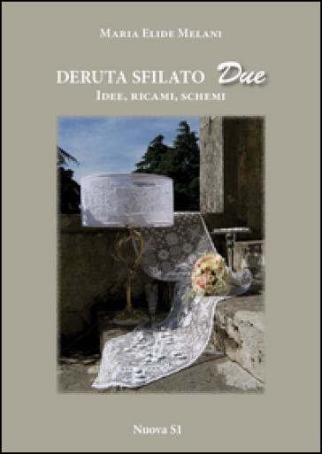 Deruta sfilato due. Idee, ricami, schemi - M. Elide Melani pdf epub