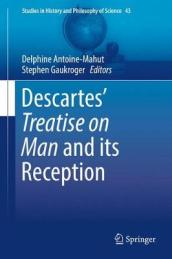 Descartes  Treatise on Man and its Reception