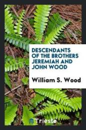 Descendants of the Brothers Jeremiah and John Wood