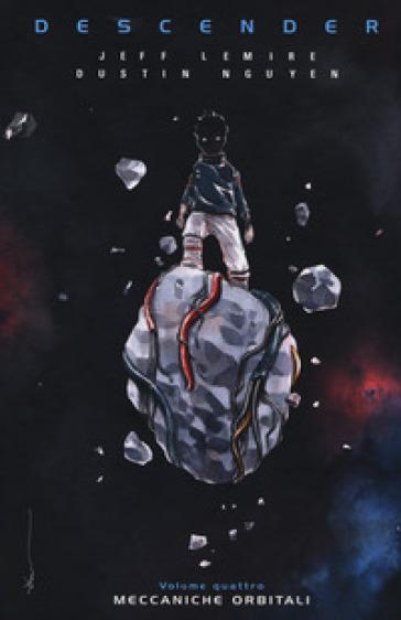 Descender. 4: Meccaniche orbitali - Jeff Lemire |