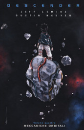 Descender. 4: Meccaniche orbitali