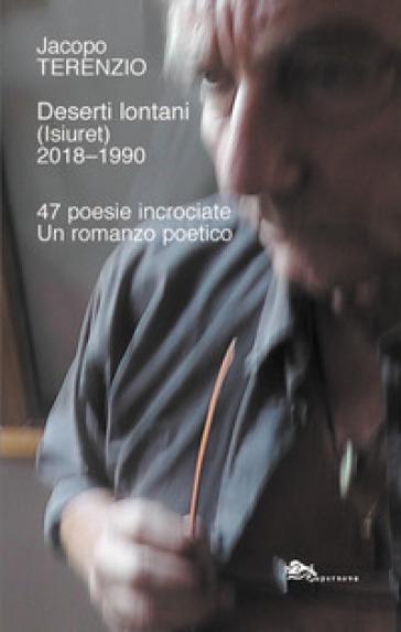 Deserti lontani (Isiuret) 2018-1990 - Jacopo Terenzio  