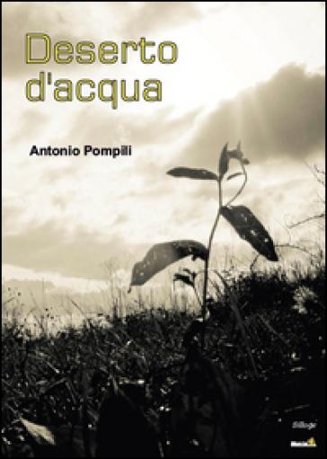Deserto d'acqua - Antonio Pompili   Kritjur.org