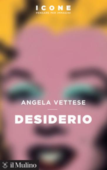 Desiderio - Angela Vettese | Thecosgala.com