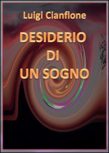 Desiderio di un sogno - Luigi Cianflone |