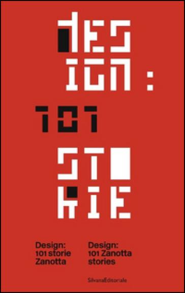 Design: 101 storie Zanotta. Ediz. italiana e inglese - B. Finessi |