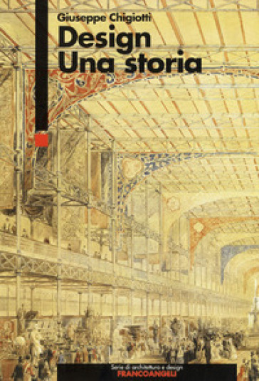 Design. Una storia - Giuseppe Chigiotti |