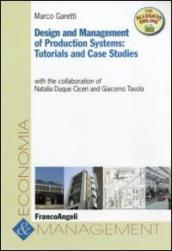 Design and management of production systems: tutorials and case studies